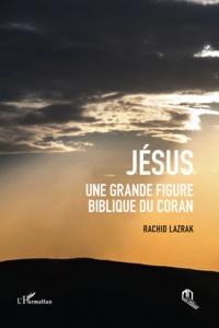 Jésus, une grande figure biblique du Coran - Rachid Lazrak | Showmesound.org