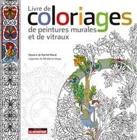 Rachid Maraï et Bénédicte Mayer - Livre de coloriages de peintures murales et de vitraux.