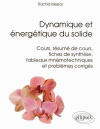 Dynamique énergétique du solide - Cours, résumé de cours, fiches de synthèse, tableaux mnémotechniques et problèmes corrigés.pdf
