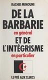Rachid Mimouni et Christine Clerc - De la barbarie en général et de l'intégrisme en particulier.