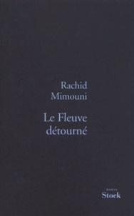 Rachid Mimouni - Le fleuve détourné.