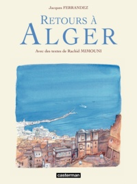 Rachid Mimouni et Jacques Ferrandez - Retours à Alger.