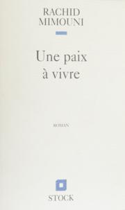 Rachid Mimouni - Une paix à vivre.
