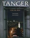 Rachid Ouettassi et Rachid Taferssiti - Tanger - Cité de rêve.