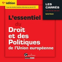 Rachid Rhattat - L'essentiel du Droit et des Politiques de l'Union Européenne.