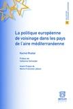 Rachid Rhattat - La politique européenne de voisinage dans les pays de l'aire méditerranéenne.