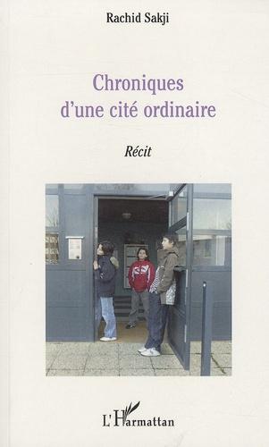 Rachid Sakji - Chroniques d'une cité ordinaire.