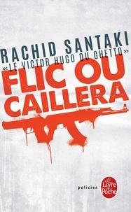 Rachid Santaki - Flic ou caillera.