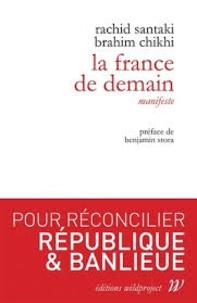Rachid Santaki et Brahim Chikhi - La France de demain.