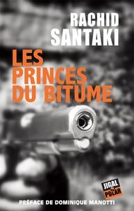Rachid Santaki - Les princes du bitume.