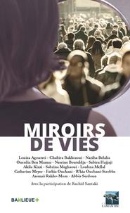 Rachid Santaki et Chahira Baktaoui - Miroirs de vies.