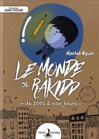 Rachid Sguini - Le monde de Rakidd - De 2001 à nos jours.