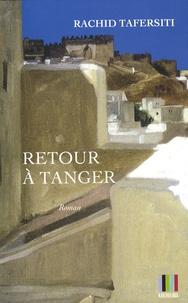 Rachid Tafersiti - Retour à Tanger.