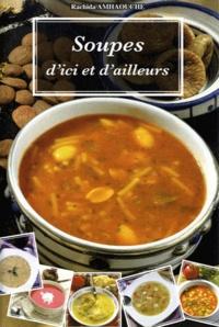 Rachida Amhaouche - Soupes d'ici et d'ailleurs.