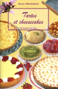 Rachida Amhaouche - Tartes et cheesecakes - Illustrations pas à pas.