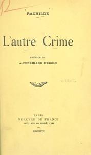 Rachilde et André-Ferdinand Herold - L'autre crime.