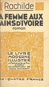 Rachilde et Claude René-Martin - La femme aux mains d'ivoire.