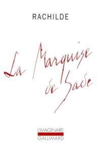 Rachilde - La marquise de Sade.
