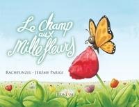 Rachpunzel et Jérémy Parigi - Le Champ aux mille fleurs.