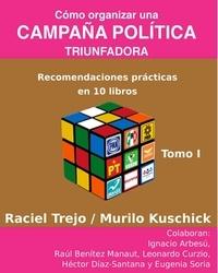 Raciel Trejo Hernández - Cómo Organizar una Campaña Pol  : Cómo Organizar una Campaña Política Triunfadora - Diez Libros.
