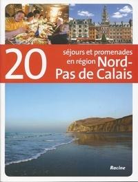 Racine - 20 séjours et promenades en région Nord-Pas-de-Calais.