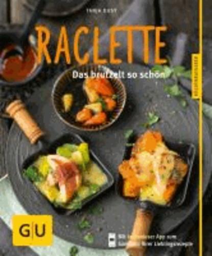 Raclette - Das brutzelt so schön.