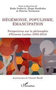Rada Ivekovic et Diogo Sardinha - Hégémonie, populisme, émancipation - Perspectives sur la philosophie d'Ernesto Laclau (1935-2014).
