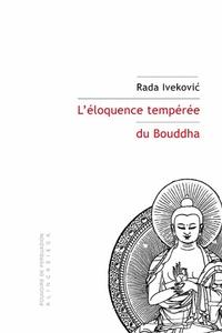 Rada Ivekovic - L'éloquence tempérée du Bouddha.