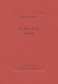 Rada Ivekovic - Le sexe de la nation.