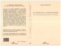 Rada Ivekovic - Le sexe de la philosophie - Essai sur Jean-François Lyotard et le féminin.