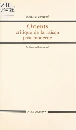 Orients : critiques de la raison postmoderne
