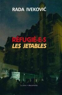 Rada Ivekovic - Réfugié-e-s : les jetables.