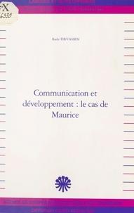 Rada Tirvassen - Communication et Développement : Le Cas de Maurice.