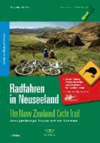 Radfahren in Neuseeland 02 - The New Zealand Cycle Trail Zehn - großartige Touren auf der Südinsel.