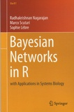 Radhakrishnan Nagarajan et Marco Scutari - Bayesian Networks in R - With Applications in Systems Biology.