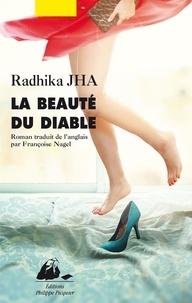 Radhika Jha et Françoise Nagel - La Beauté du diable.
