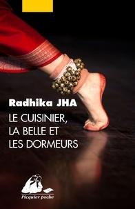 Radhika Jha - Le Cuisinier, la belle et les dormeurs.