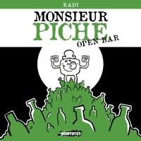 Radi - Monsieur Piche - Open Bar.