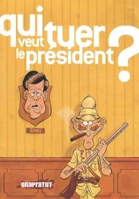 Radi et Michaël Baril - Qui veut tuer le président ?.