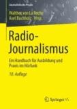 Radio-Journalismus - Ein Handbuch für Ausbildung und Praxis im Hörfunk.