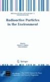 Deborah H. Oughton - Radioactive Particles in the Environment.