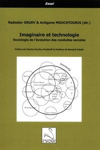Radoslav Gruev et Antigone Mouchtouris - Imaginaire et technologie - Sociologie de l'évolution des conduites sociales.