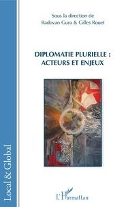 Radovan Gura et Gilles Rouet - Diplomatie plurielle : acteurs et enjeux.