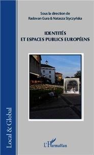 Radovan Gura et Natasza Styczynska - Identités et espaces publics européens.