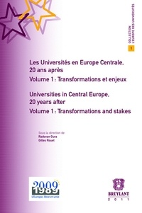 Radovan Gura et Gilles Rouet - Les Universités en Europe centrale, 20 ans après - Volume 1, Transformations et enjeux.