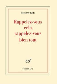 Radovan Ivsic - Rappelez-vous cela, rappelez-vous bien tout.