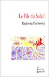 Radovan Pavlovski - Le fils du soleil suivi de Le cavalier du son.