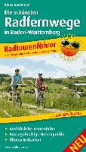 Radtourenführer Die schönsten Radfernwege in Baden-Württemberg - Mit Insidertipps vom Autor, Ausführlichen Toureninfos, Aussagekräftigen Höhenprofilen und Übersichtskarten.