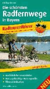 Radtourenführer Die schönsten Radfernwege in Bayern - Mit Insidertipps vom Autor, Ausführlichen Toureninfos, Aussagekräftigen Höhenprofilen und Übersichtskarten.