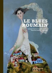 Radu Bata - Le blues roumain - Anthologie imprévue de poésies roumaines.